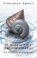 Il misticismo dei matematici - Francesco Agnoli