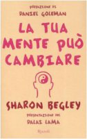 La tua mente può cambiare - Sharon Begley