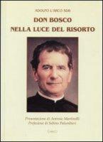 Don Bosco nella luce del Risorto - L'Arco Adolfo