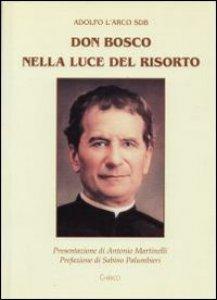 Copertina di 'Don Bosco nella luce del Risorto'