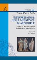 Interpretazioni della metafisica di Aristotele - Oñate y Zubia Teresa