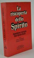 La riscoperta dello spirito. Esperienza e teologia dello Spirito Santo
