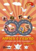 Andata e ritorno - Educatori - Oratori diocesi Lombarde