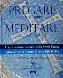 Copertina di 'Pregare con la Bibbia meditare con la Parola'