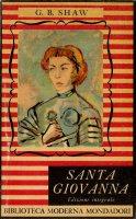 Santa Giovanna. Edizione integrale - G. B. Shaw