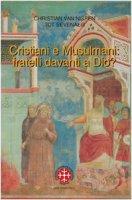 Cristiani e musulmani: fratelli davanti a Dio? - Nispen Christian van, Sevenaer Tot
