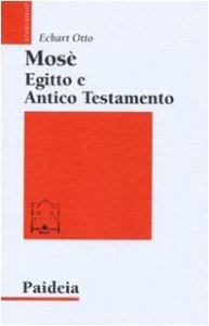 Copertina di 'Mosè, Egitto e Antico Testamento'