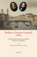 Paolina e Giacomo Leopardi a Pisa nel centocinquantesimo anniversario della morte di Paolina