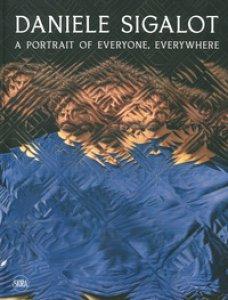 Copertina di 'Daniele Sigalot. A portrait of everyone, everywhere. Ediz. italiana e inglese'