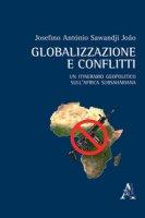 Globalizzazione e conflitti. Un itinerario geopolitico sull'Africa subsahariana - Sawandji João Josefino António
