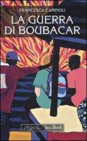 La guerra di Boubacar - Caminoli Francesca