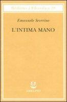 L'intima mano - Emanuele Severino