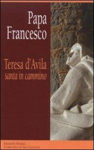 Copertina di 'Teresa d'Avila, santa in cammino'