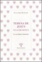 Teresa de Jesus ed altri mistici. La scrittura interiore - De Santi Gualtiero