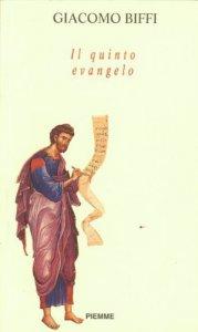 Copertina di 'Il quinto evangelo. Proposta evangelica e impegno sacerdotale'