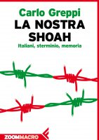 La nostra Shoah - Carlo Greppi