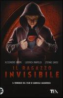 Il ragazzo invisibile - Fabbri Alessandro, Rampoldi Ludovica, Sardo Stefano