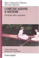 Comunicazione e sistemi. Psicologia della complessità - Villamira Marco A.,  Manzotti Riccardo