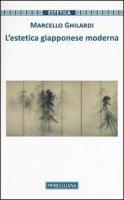 L'estetica giapponese moderna - Marcello Ghilardi