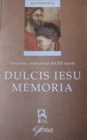 Dulcis Iesu memoria - Anonimo del XII secolo
