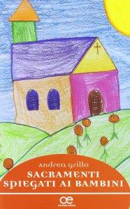 Copertina di 'Sacramenti spiegati ai bambini'