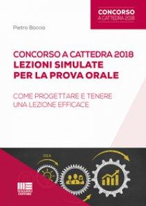 Copertina di 'Concorso a cattedra 2018. Lezioni simulate per la prova orale. Come progettare e tenere una lezione efficace'