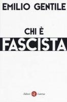 Chi è fascista - Gentile Emilio