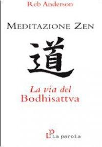 Copertina di 'Meditazione zen: la via del Bodhisattva'
