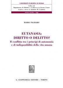 Copertina di 'Eutanasia: diritto o delitto?'