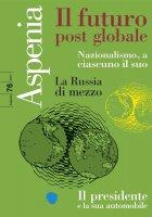 Aspenia n. 76 - Il futuro post globale - Aa.vv.