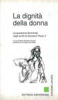 La dignità della donna. La questione femminile negli scritti di Giovanni Paolo II - Giovanni Paolo II