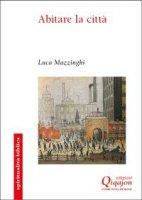 Abitare la città - Luca Mazzinghi