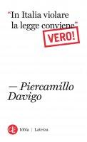 """""""In Italia violare la legge conviene"""". Vero! - Piercamillo Davigo"""