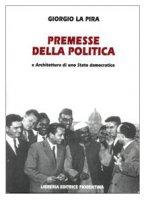 Premesse della politica e architettura di uno stato democratico - La Pira Giorgio