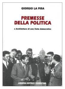 Copertina di 'Premesse della politica e architettura di uno stato democratico'