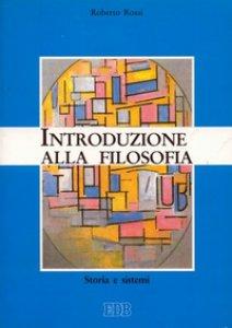 Copertina di 'Introduzione alla filosofia. Storia e sistemi'