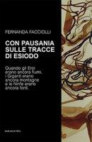 Con Pausania sulle tracce di Esiodo - Fernanda Facciolli