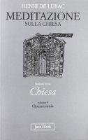 Meditazione sulla Chiesa - Lubac Henri de