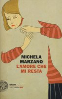 L' amore che mi resta - Marzano Michela