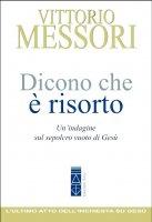 Dicono che è risorto - Vittorio Messori