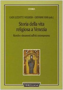 Copertina di 'Storia della vita religiosa a Venezia. Ricerche e documenti sull'età contemporanea'