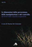 Le dimensioni della perversione, della manipolazione e del controllo nel lavoro nelle comunità terapeutiche