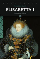Elisabetta I - Mariangela Melotti