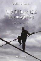 Cattolici in politica da protagonisti. Storia e personaggi - Gerlando Lentini
