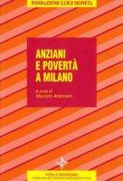 Anziani e povertà a Milano