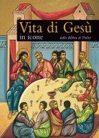 Vita di Gesù in icone. Dalla Bibbia di Tbilisi - Gabriele Bragantini