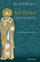 Agostino. Un genio e un santo - Klaus Rosen