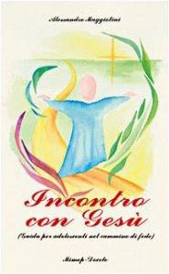 Copertina di 'Incontro con Gesù. Guida per adolescenti nel cammino di fede'