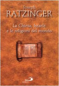 Copertina di 'La chiesa, Israele e le religioni del mondo'