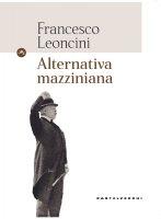Alternativa mazziniana. - Francesco Leoncini
